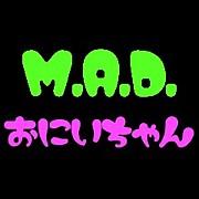 M.A.D.♡お兄ちゃん