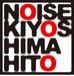 KIYOSHI MAHITO-NOISE-LIVE