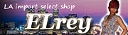 LA import select shop【ELrey】