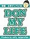 土平ドンペイのDON MY LIFE