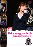 U-ka saegusa IN db FINAL LIVE