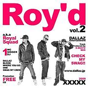 Roy'd -Royal Squad-DALLAZ ENT