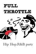 FULL THROTTLE HIPHOP.R&B Party