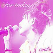 For today / 絢香