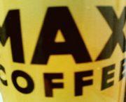 MAX COFFEE!!!