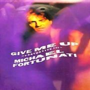 Give Me Up / Michael Fortunati