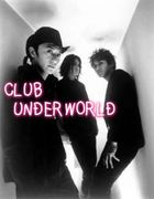 CLUB UNDERWORLD