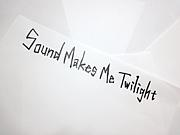 Sound Makes Me Twilight(SM2T)