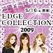 ☆EDGE COLLECTION 2009☆