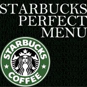 STARBUCKS PERFECT MENU