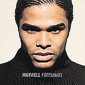 Maxwell / Fortunate