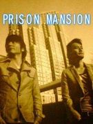 PRISON MANSION