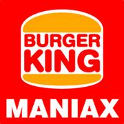 BURGER KING MANIAX