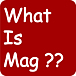 What Is Mag??