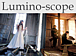 Lumino−scope