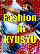 *FASHION* In 九州