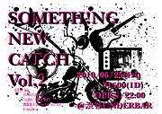 SOMETH!NG NEW CATCH