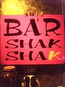☆BAR SHAK SHAK☆