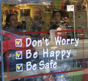 Don't Worry!Be Happy!Be Safe!