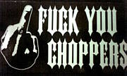 Fuck You Choppers