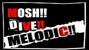 MOSH!DIVE!!MELODIC!!!