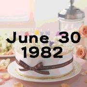 1982年6月30日生まれ!!