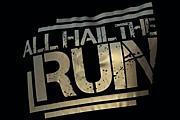 All Hail The Ruin