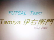 FUTSAL Team★Tamiya伊右衛門★