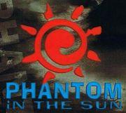 PHANTOM IN THE SUN