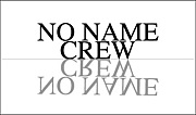 NO NAME CREW 〜名無の一派〜