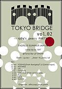 ■TOKYO BRIDGE■
