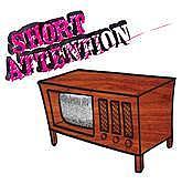Short Attention