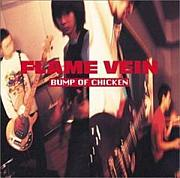 FLAME VEIN/BUMP OF CHICKEN