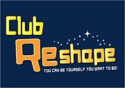 CLUB RESHAPE!!!