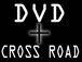 DVD CROSS ROAD
