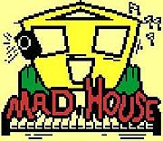 MAD HOUSE(DAVE KELLY)