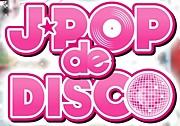 J-POP de DISCO