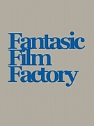 Fantastic Film Factory