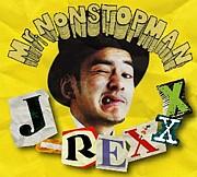 J-REXXX a.k.a Mr.NONSTOPMAN