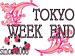 -TOKYO  WEEK  END-