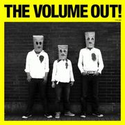 THE VOLUME OUT!