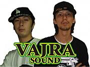 〜VAJRA SOUND〜