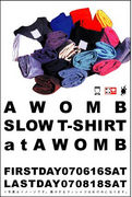 slow T-shirt  ( in  A WOMB )
