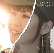 I miss you / SONOMI