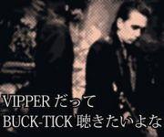 BUCK-TICK好きなVIPPERの集い
