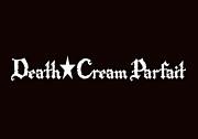 Death☆Cream Parfait