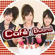 Cafe Buono!/Buono!