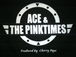 ACE & THE PINKTIMES