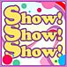 Show! Show! Show!