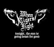 WHEN TIGERS FIGHT